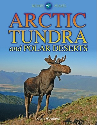 Arctic Tundra and Polar Deserts By Woodford, Chris